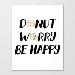 Donut Worry Be Happy (Black) Canvas Print