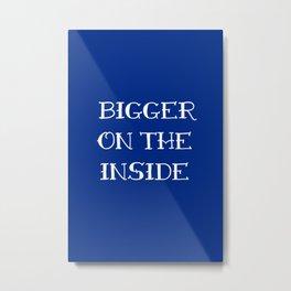 Bigger on the inside Metal Print