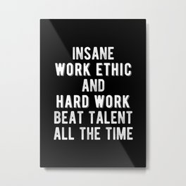 Inspirational - Work Ethic & Hard Work Beat Talent Quote Metal Print