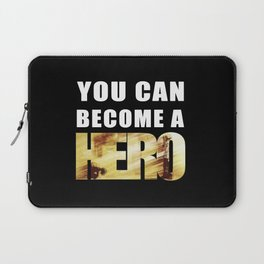 You Can Become a Hero Laptop Sleeve