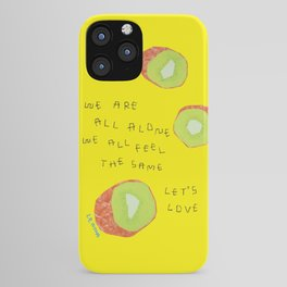 Pop Art Kiwi Fruit Street Art We Are All Alone So Let's Love Peace Quote Be Kind Typography iPhone Case