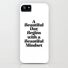 A BEAUTIFUL DAY BEGINS WITH A BEAUTIFUL MINDSET motivational typography inspirational quote iPhone Case