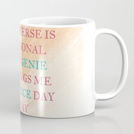 The Universe Is My Personal Money Genie And Brings Me Abundance Day By Day Coffee Mug