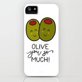Olive You So Much! iPhone Case