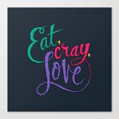 Eat, Cray, Love Canvas Print