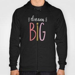 Dream Big // Pink Hoody