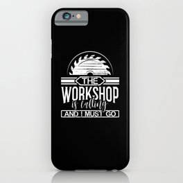 The workshop is calling iPhone Case