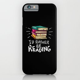Book Worms - I'd rather be reading iPhone Case