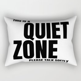 Autism Memes This Is a Quiet Zone Shut Up Be Quiet STFU Quiet Time No Noise Don't Be Loud Silence Rectangular Pillow