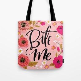 Pretty Not So Swe*ry: Bite Me Tote Bag