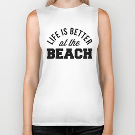 Better At The Beach Quote Biker Tank