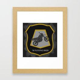 'm Fucking Biker Framed Art Print