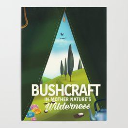 Bushcraft 'In mother nature's Wilderness' travel poster Poster