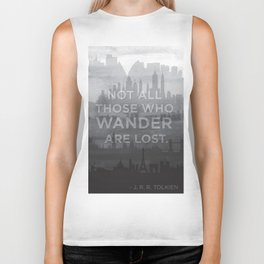 """Not all those who wander are lost"" -- J. R. R. Tolkien quote poster Biker Tank"