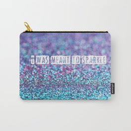I was meant to sparkle-photo of glitter Carry-All Pouch
