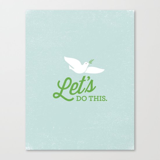 Let's Do This. Canvas Print