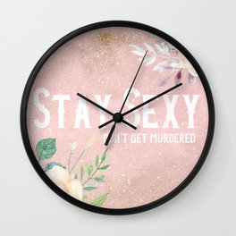 Stay Sexy Don't Get Murdered Wall Clock