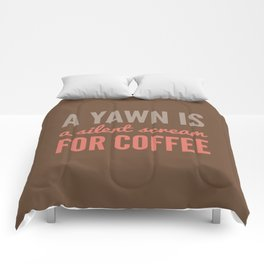 A YAWN IS A SILENT SCREAM FOR COFFEE (Brown) Comforters