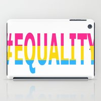 equality iPad Cases featuring Pansexual Equality  by TwistedRoots