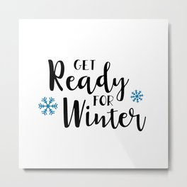 Get ready for winter Metal Print