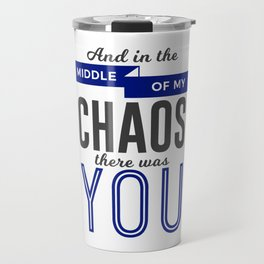 You In The Chaos Travel Mug