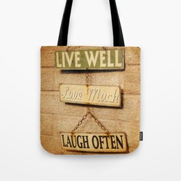 LIVE WELL. LOVE MUCH. LAUGH OFTEN. Tote Bag