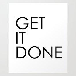 Get It Done Art Print