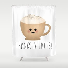 Thanks A Latte Shower Curtain
