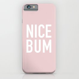 NICE BUM iPhone Case