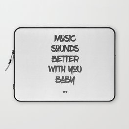 Music sounds better with you Laptop Sleeve