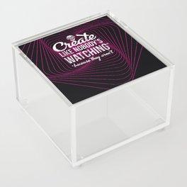 Create Like Nobody's Watching Acrylic Box