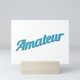 Amateur Mini Art Print