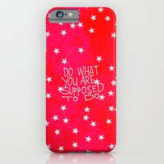 do what you are supposed to do Slim Case iPhone 6s