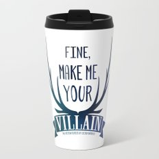 Fine, Make Me Your Villain - Grisha Trilogy book quote design - In White Travel Mug