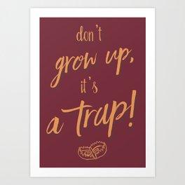 Don't grow up, Humour, Illustration, funny, fun, hilarious, humor Art Print