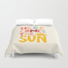 Here Comes the Sun Quote Duvet Cover