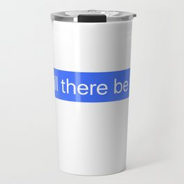But Will There Be food Message Travel Mug