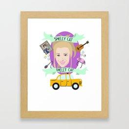Smelly Cat, Smelly Cat - Phoebe Buffay Framed Art Print