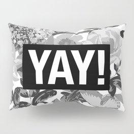 YAY Pillow Sham