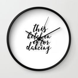 Motivational Print Printable Art This Kitchen Is For Dancing Kitchen Quote Kitchen Printable Quote Wall Clock