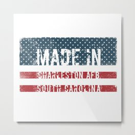 Made in Charleston Afb, South Carolina Metal Print