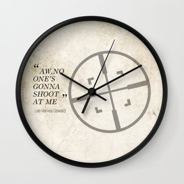 Famous Last words: Lee Harvey Oswald Wall Clock