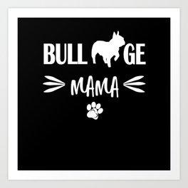 Bulldog Mama french bulldog Puppy Gift Dog Owner Art Print