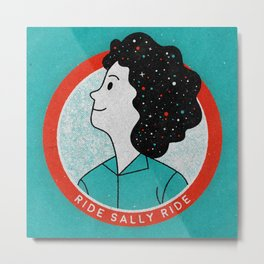 Ride Sally Ride Metal Print