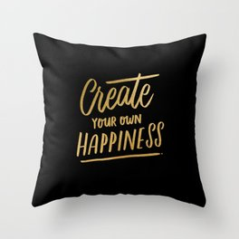 Create Your Own Happiness Throw Pillow