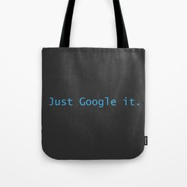 Just Google It (And Thank Me Later) Tote Bag