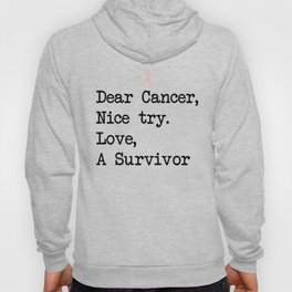 Nice Try, Cancer (Black Text) Hoody