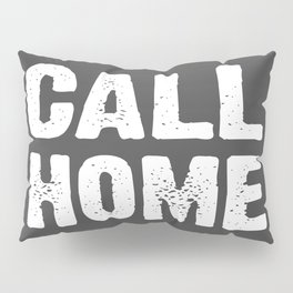 Call Home - Grey and White Pillow Sham