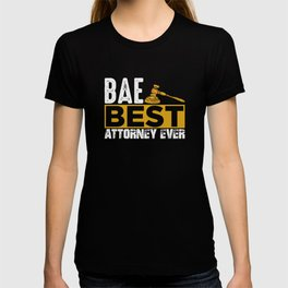 Bae best attorney ever lawyer right shirt T-shirt