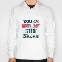 you are my sunshine Hoodies featuring You Are My Sunshine by Oliver Lake